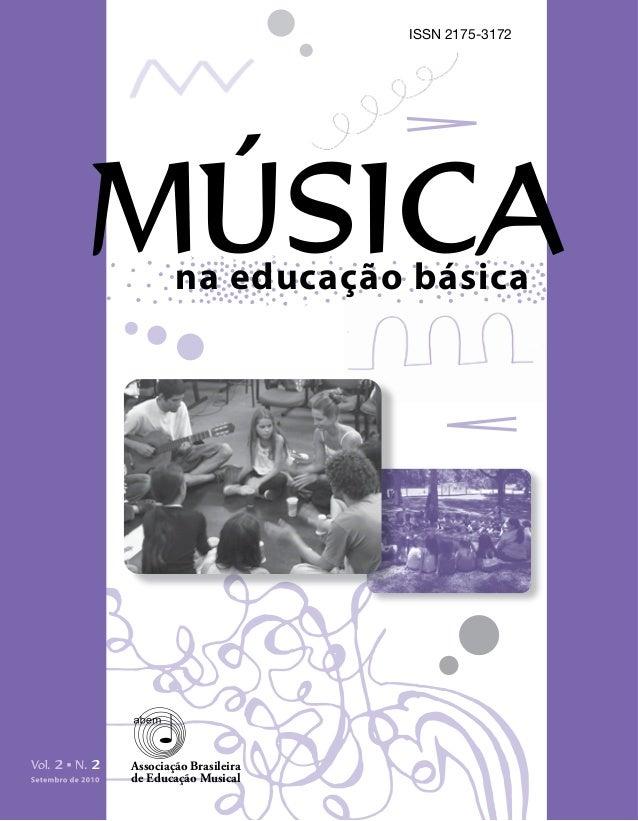 ISSN 2175-3172 na educação básica MÚSICA Associação Brasileira de Educação Musical Vol. 2 N. 2