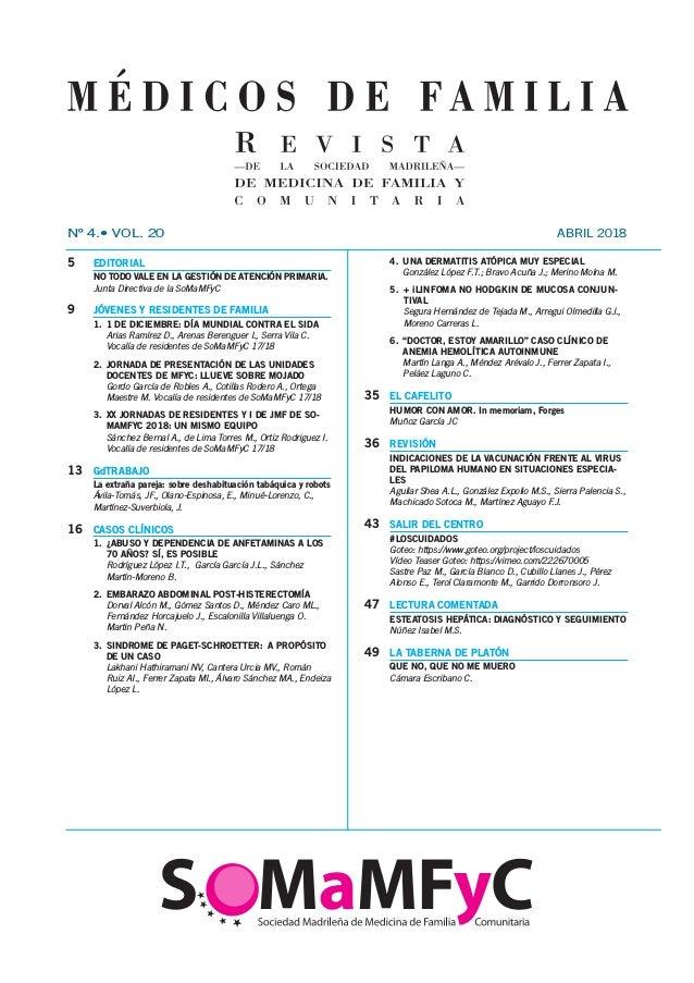 Nº 4.• VOL. 20 ABRIL 2018 5 EDITORIAL NO TODO VALE EN LA GESTIÓN DE ATENCIÓN PRIMARIA. Junta Directiva de la SoMaMFyC 9 ...