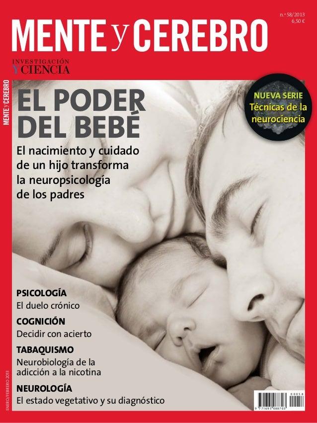 n.o 58/2013 6,50 € EL PODER DEL BEBÉ El nacimiento y cuidado de un hijo transforma la neuropsicología de los padres NUEVA ...