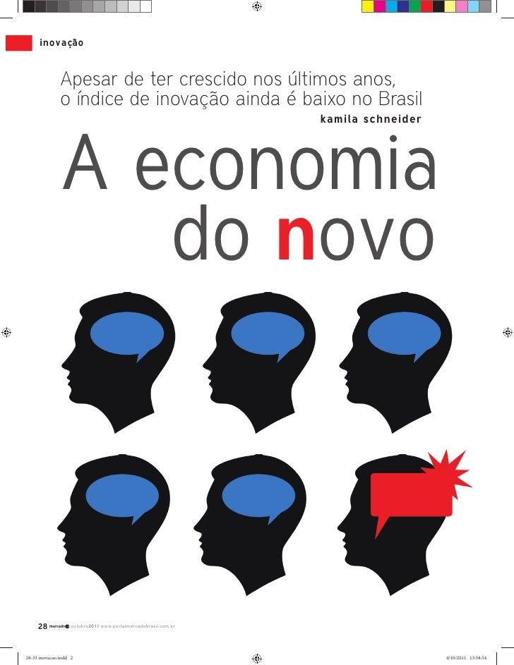 inovação               Apesar de ter crescido nos últimos anos,               o índice de inovação ainda é baixo no Brasil...