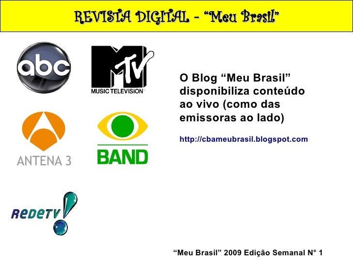 """REVISTA DIGITAL - """"Meu Brasil""""                  O Blog """"Meu Brasil""""                disponibiliza conteúdo                a..."""