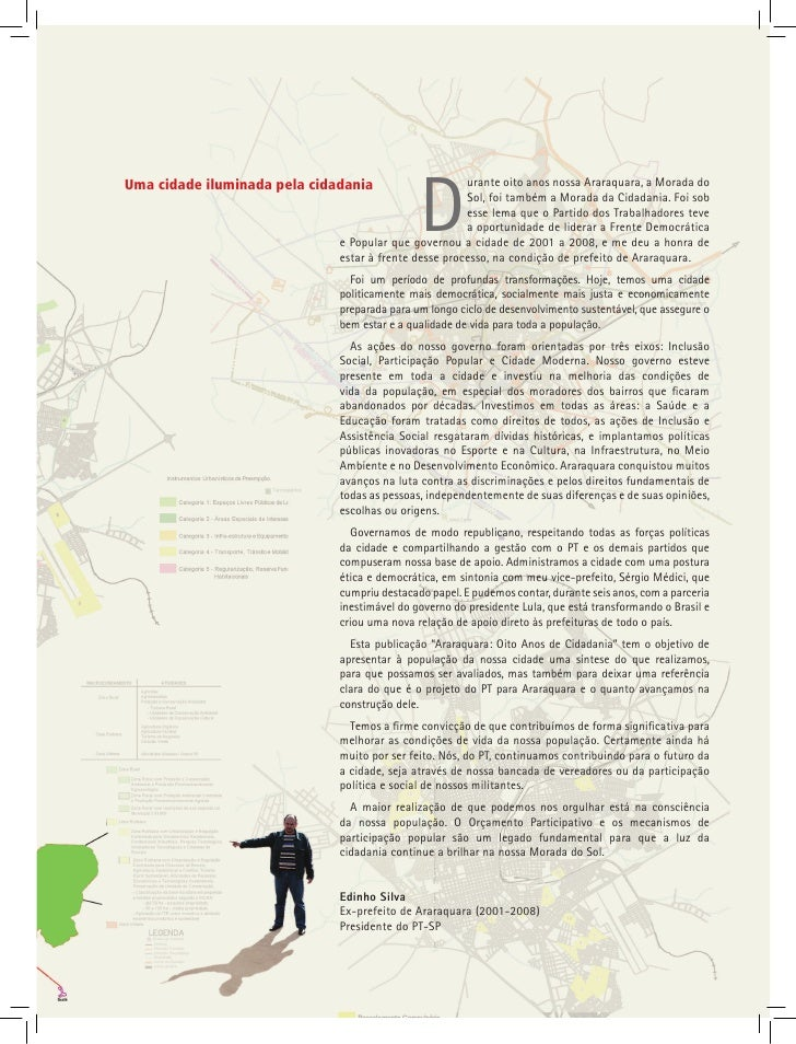 D Uma cidade iluminada pela cidadania                    urante oito anos nossa Araraquara, a Morada do                   ...