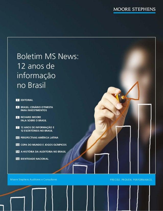 Boletim MS News:     12 anos de     informação     no Brasil     3 EDITORIAL     4 BRASIL: CENÁRIO OTIMISTA       PARA INV...