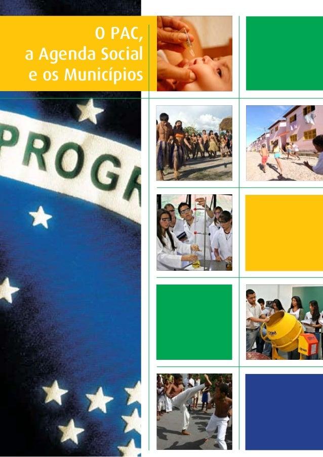 O PAC, a Agenda Social e os Municípios
