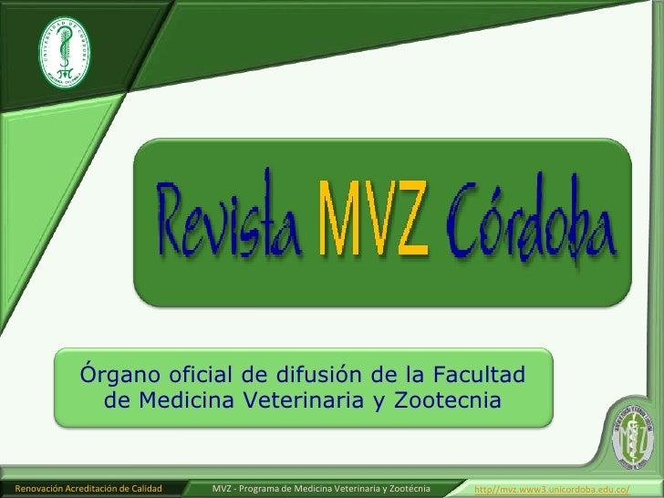 Órgano oficial de difusión de la Facultad de Medicina Veterinaria y Zootecnia<br />