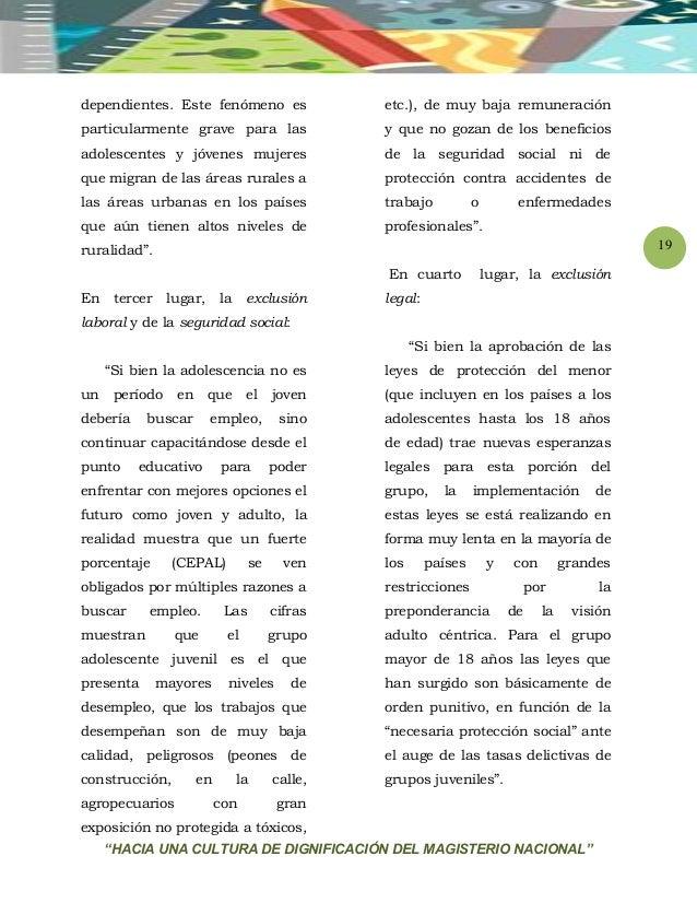 """""""HACIA UNA CULTURA DE DIGNIFICACIÓN DEL MAGISTERIO NACIONAL"""" 19 dependientes. Este fenómeno es particularmente grave para ..."""