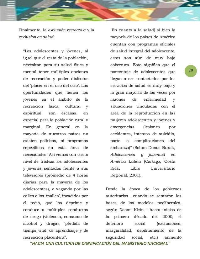 """""""HACIA UNA CULTURA DE DIGNIFICACIÓN DEL MAGISTERIO NACIONAL"""" 20 Finalmente, la exclusión recreativa y la exclusión en salu..."""