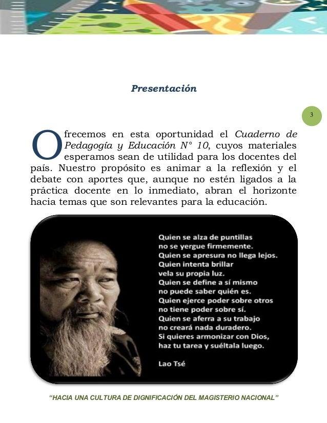 """""""HACIA UNA CULTURA DE DIGNIFICACIÓN DEL MAGISTERIO NACIONAL"""" 3 Presentación frecemos en esta oportunidad el Cuaderno de Pe..."""