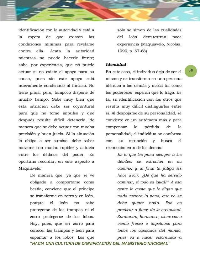 """""""HACIA UNA CULTURA DE DIGNIFICACIÓN DEL MAGISTERIO NACIONAL"""" 38 identificación con la autoridad y está a la espera de que ..."""