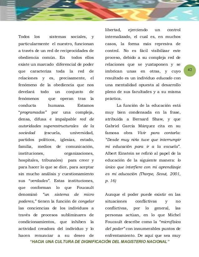 """""""HACIA UNA CULTURA DE DIGNIFICACIÓN DEL MAGISTERIO NACIONAL"""" 42 Todos los sistemas sociales, y particularmente el nuestro,..."""