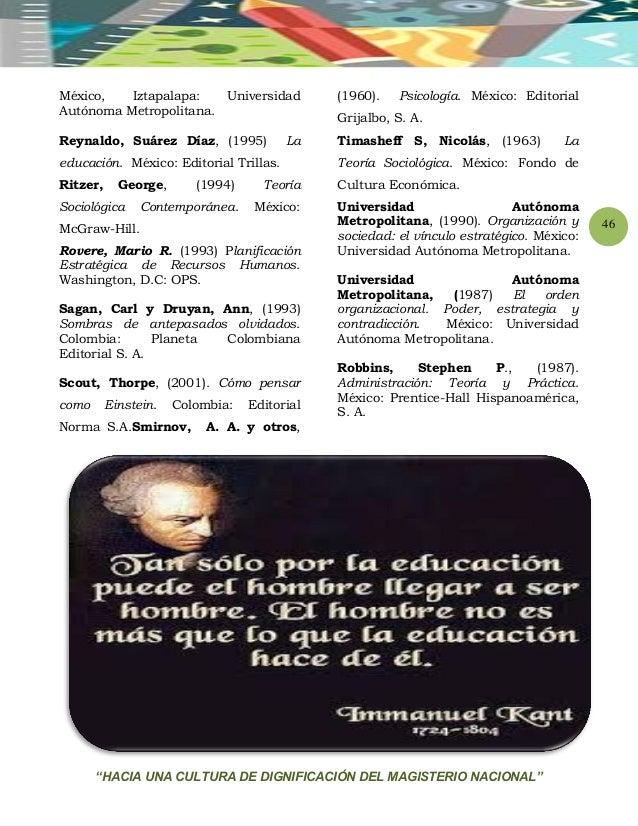 """""""HACIA UNA CULTURA DE DIGNIFICACIÓN DEL MAGISTERIO NACIONAL"""" 46 México, Iztapalapa: Universidad Autónoma Metropolitana. Re..."""