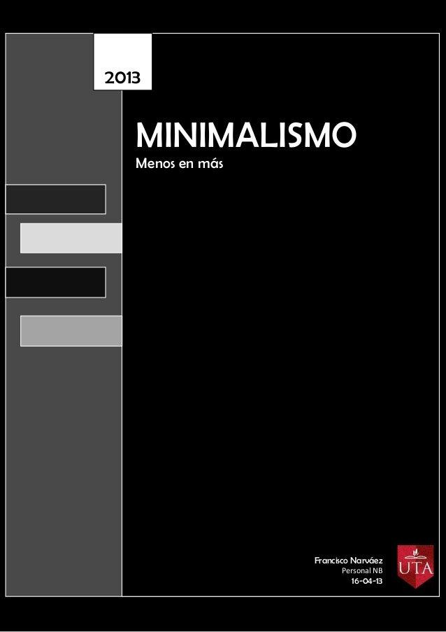 El MinimalismoMINIMALISMOMenos en más2013Francisco NarváezPersonal NB16-04-13