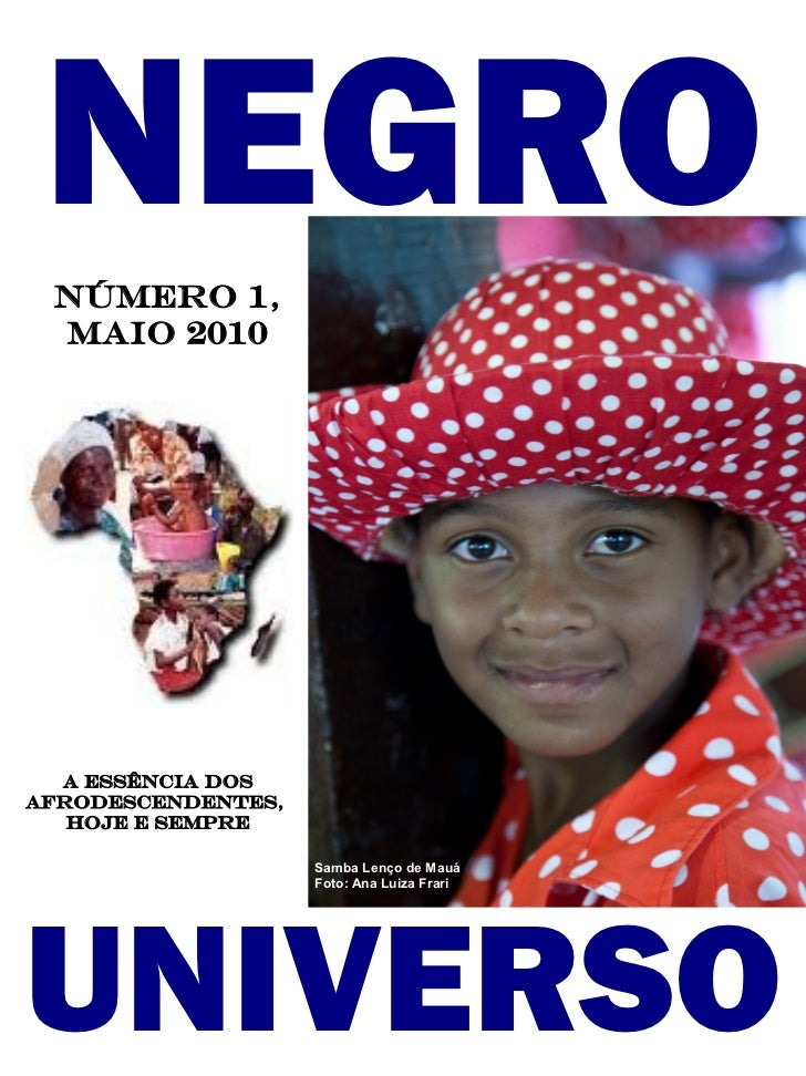 NEGRO Número 1, maio 2010  A essência dosafrodescendentes,   hoje e sempre                    Samba Lenço de Mauá         ...