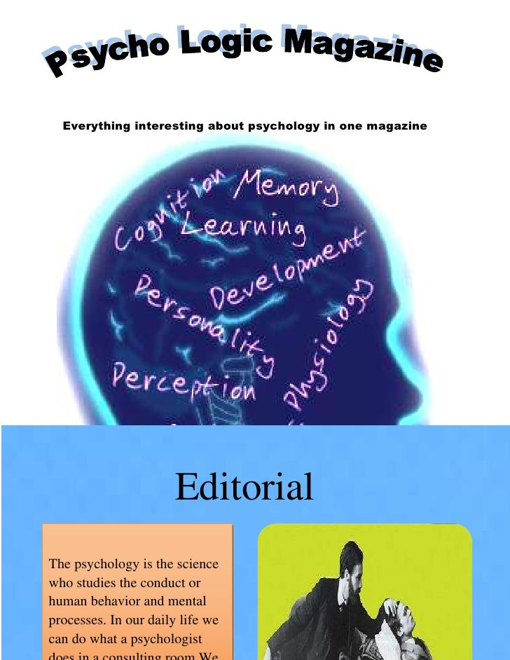 Everything interesting about psychology in one magazine                       EditorialThe psychology is the sciencewho st...