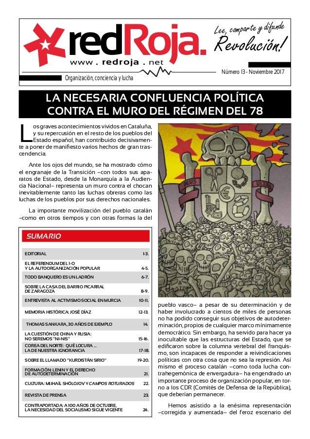 SUMARIO LA NECESARIA CONFLUENCIA POLÍTICA CONTRA EL MURO DEL RÉGIMEN DEL 78 EDITORIAL 1-3. TODO BANQUERO ES UN LADRÓN 6-7....