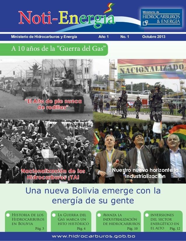 """Noti-Energia Ministerio de Hidrocarburos y Energía  Año 1  No. 1  Octubre 2013  A 10 años de la """"Guerra del Gas""""  """"E..."""