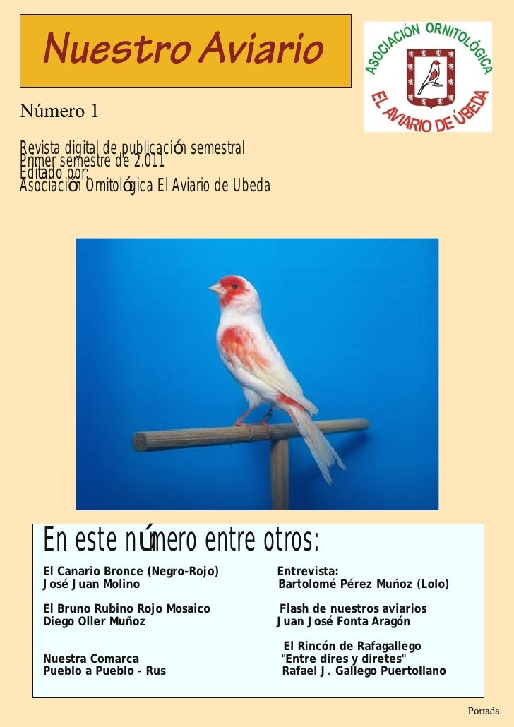 Revista digital de publicación semestralPrimer semestre de 2.011Editado por:Asociación Ornitológica El Aviario de Ubeda   ...