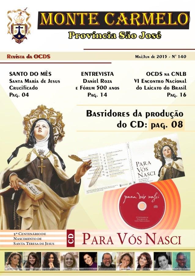 Província São José MOntE CArMELOMOntE CArMELO Revista da OCDS Mai/Jun de 2015 - N° 140Mai/Jun de 2015 - N° 140Revista da O...