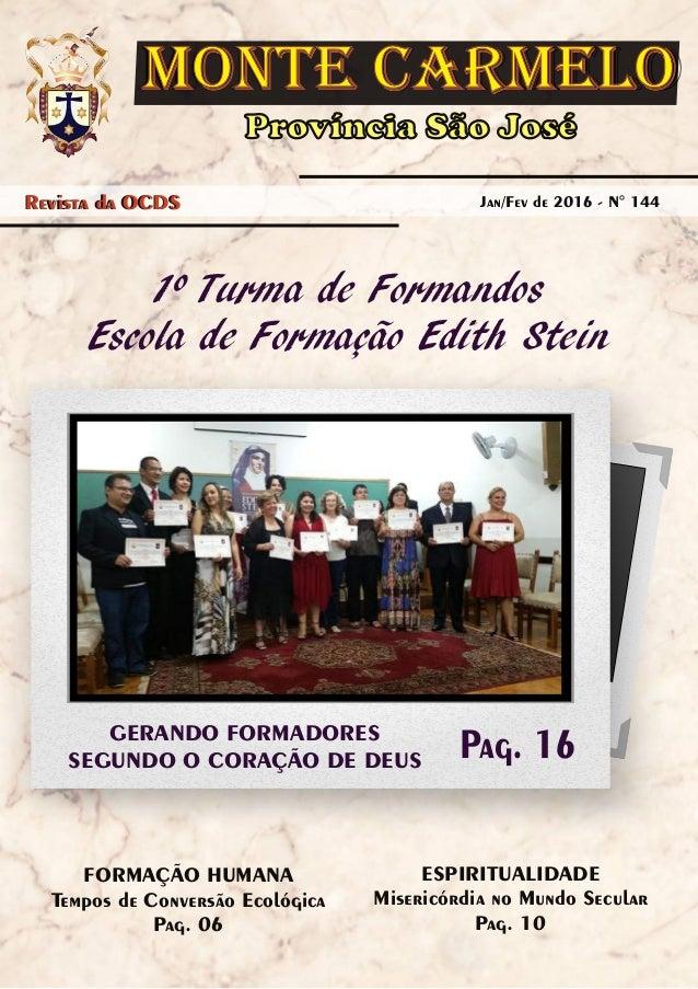 Província São José MONTE CARMELOMONTE CARMELO Revista da OCDS Jul/Ago de 2015 - N° 141Jan/Fev de 2016 - N° 144Revista da O...