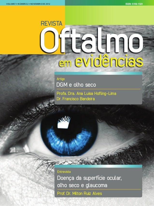ISSN: 0000-0000VOLUME 3 � NÚMERO 1 � �ANEIRO DE 2013VOLUME 1� NÚMERO 2 � NOVEMBRO DE 2012 em evidênciasvidên Oftalmo DGM e...