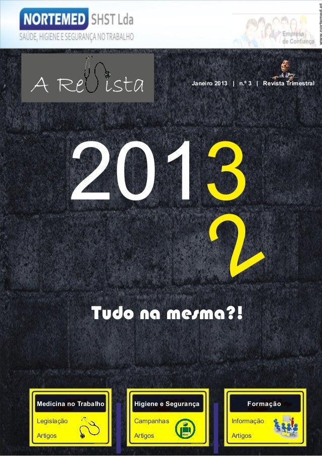 A Re ista                              Janeiro 2013 | n.º 3 | Revista Trimestral             2013                 2       ...