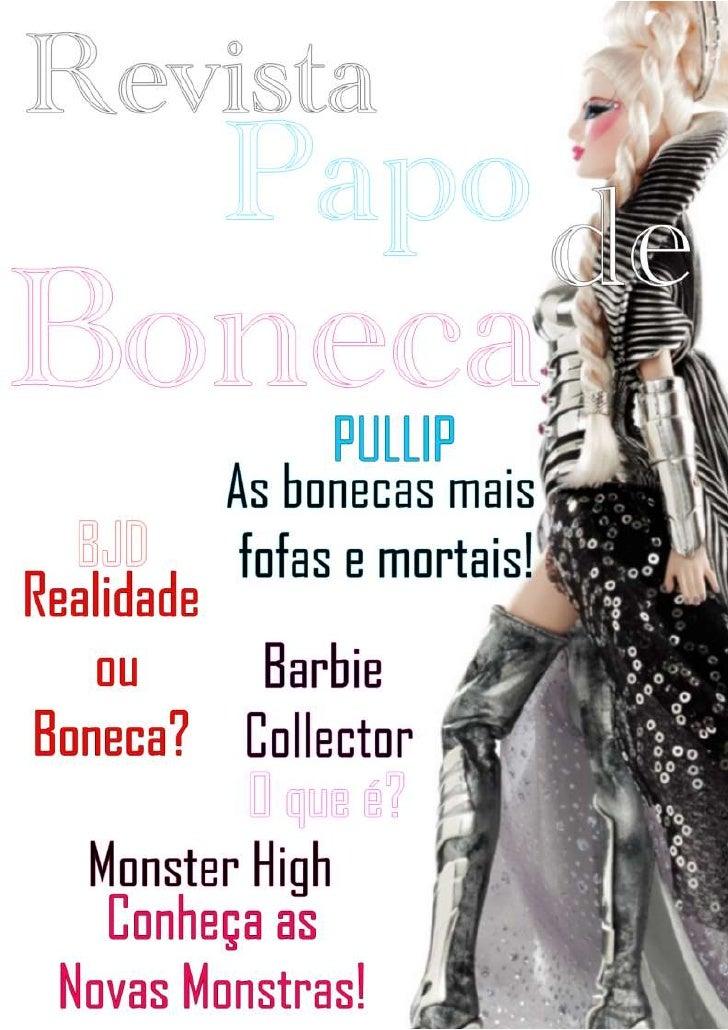 centercenter00<br />Índice<br />Índice2<br />Entrevista3<br />Exposição4 à 5<br />Barbie6 à 8<br />Pullip9<br />Monter Hig...