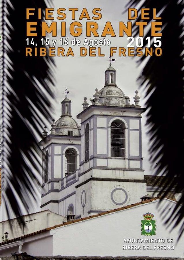EDITA Ayuntamiento de Ribera del Fresno DEPÓSITO LEGAL BA-358-2000 DISEÑO E IMPRESIÓN Gráficas Ribera www.graficasribera.com...