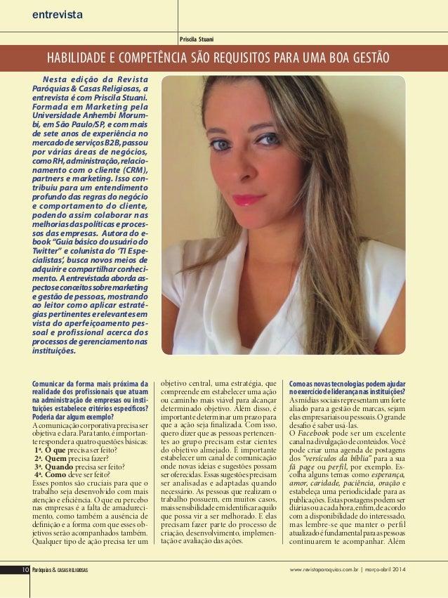 entrevista Priscila Stuani HABILIDADE E COMPETÊNCIA SÃO REQUISITOS PARA UMA BOA GESTÃO Nesta edição da Revista Paróquias &...