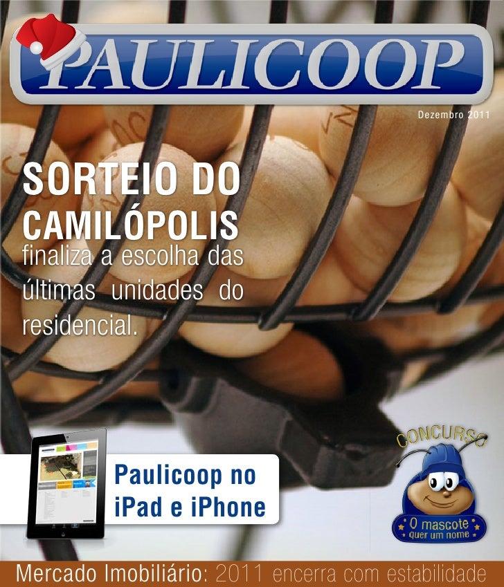 Dezembro 2011SORTEIO DOCAMILÓPOLISfinaliza a escolha dasúltimas unidades doresidencial.          Paulicoop no          iPa...