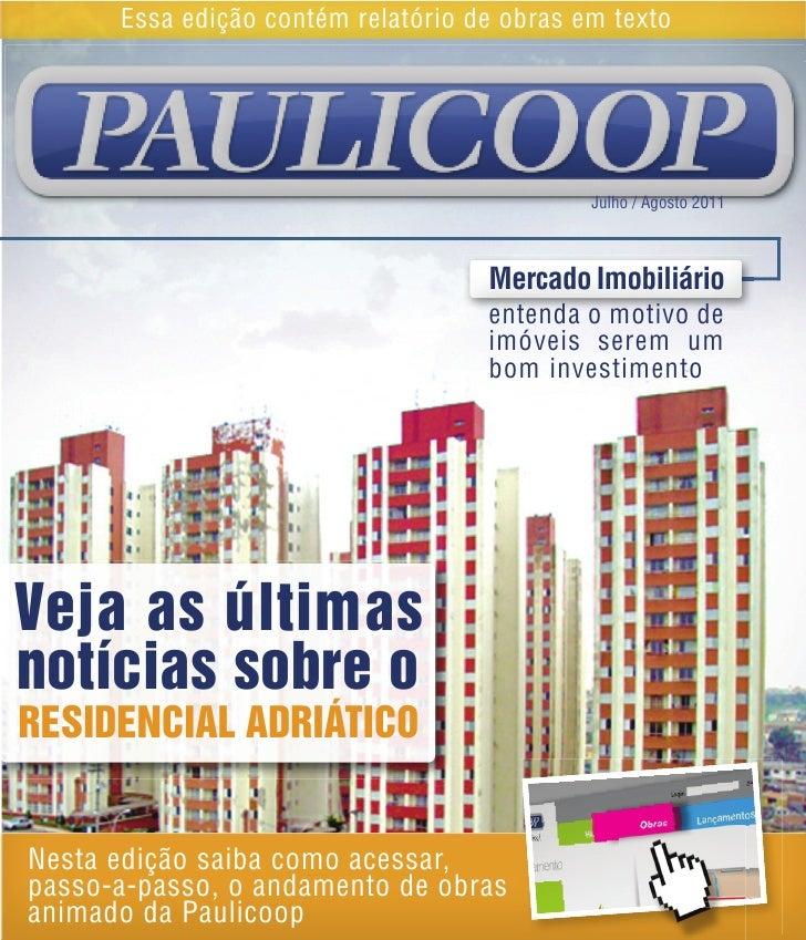 Essa edição contém relatório de obras em texto                                             Julho / Agosto 2011            ...