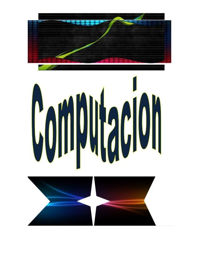 Las ciencias de la computación o ciencias computacionales son aquellas que abarcan las bases teóricas de la información y ...