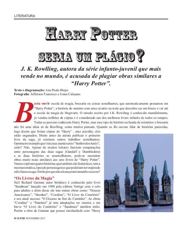 Harry Potter seria um plágio? J. K. Rowlling, autora da série infanto-juvenil que mais vende no mundo, é acusada de plagia...