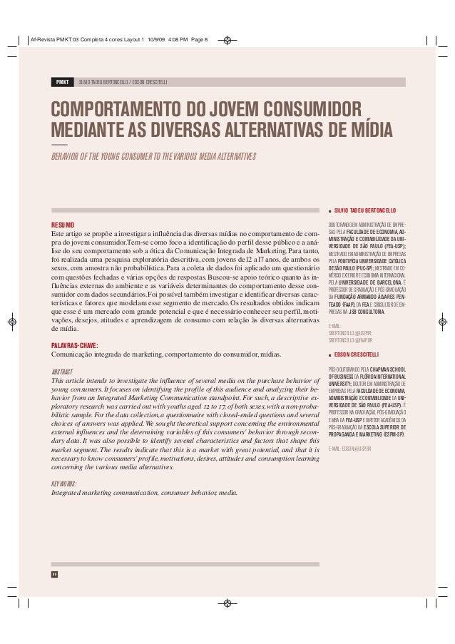 PMKT SILVIO TADEU BERTONCELLO / EDSON CRESCITELLI 08 RESUMO Este artigo se propõe a investigar a influência das diversas m...