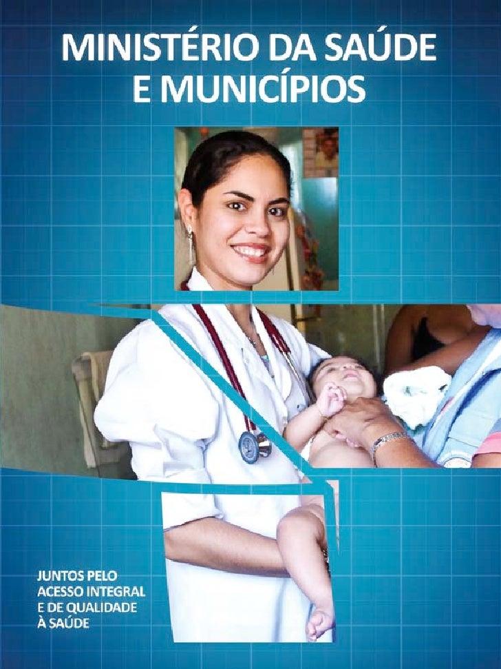 © 2012 Ministério da Saúde.Todos os direitos reservados. É permitida a reprodução parcial ou total desta obra, desde que c...