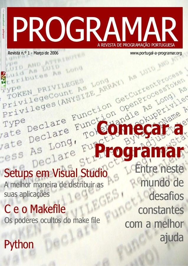 Revista n.º 1 - Março de 2006 PROGRAMARA REVISTA DE PROGRAMAÇÃO PORTUGUESA www.portugal-a-programar.org Começar a Programa...