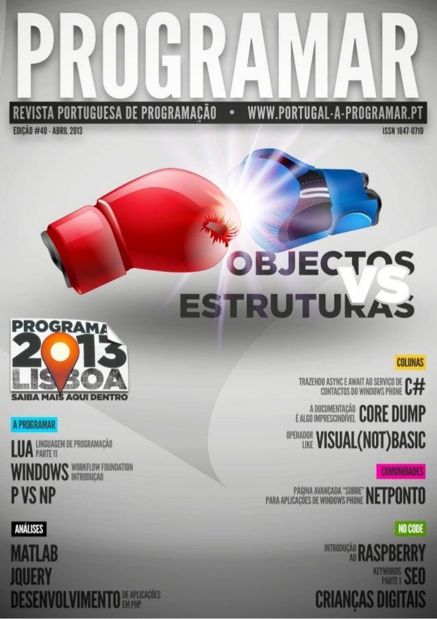 EDITORIAL EQUIPA PROGRAMAR Coordenador António Santos Editor António Santos Design Sérgio Alves Twitter: @scorpion_blood R...