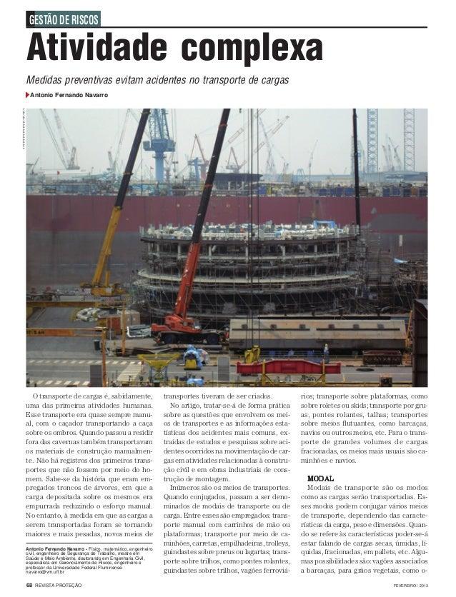 FEVEREIRO / 201368 REVISTA PROTEÇÃO GESTÃO DE RISCOS Medidas preventivas evitam acidentes no transporte de cargas Atividad...