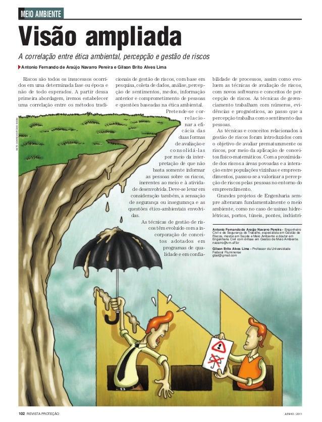 JUNHO / 2011102 REVISTA PROTEÇÃO MEIO AMBIENTE A correlação entre ética ambiental, percepção e gestão de riscos Visão ampl...