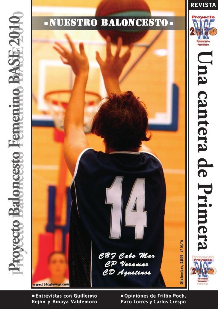 REVISTA  Proyecto Baloncesto Femenino BASE 2010 Proyecto Baloncesto Femenino BASE 2010           Nuestro baloncesto       ...