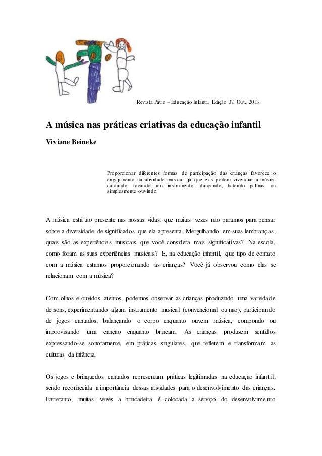 Revista Pátio – Educação Infantil. Edição 37, Out., 2013. A música nas práticas criativas da educação infantil Viviane Bei...