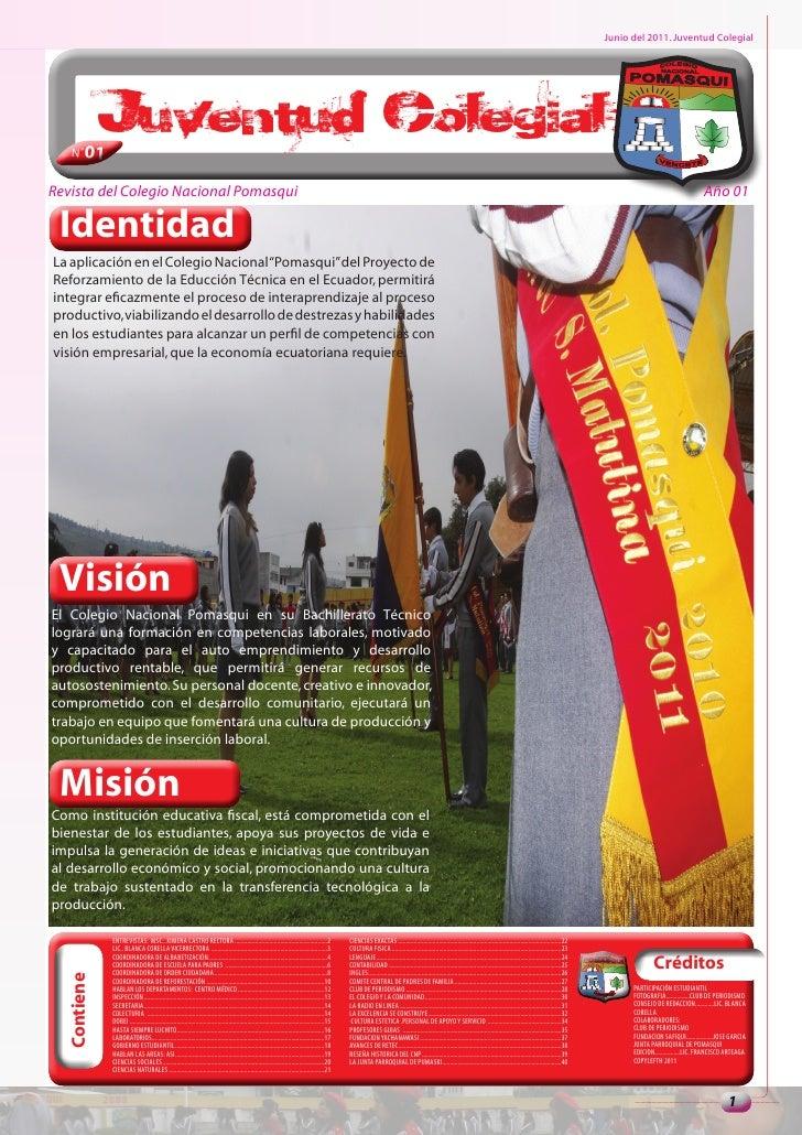 Junio del 2011. Juventud Colegial   N˚01             Juventud ColegialRevista del Colegio Nacional Pomasqui               ...