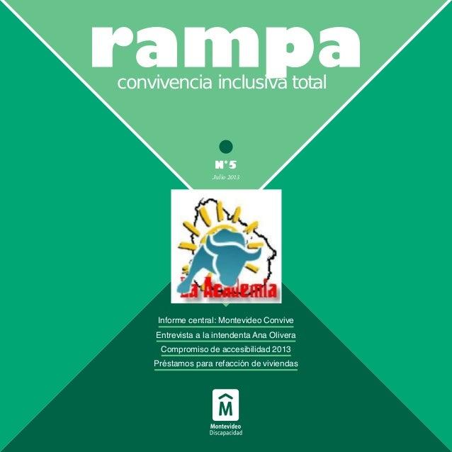N°5 Informe central: Montevideo Convive Entrevista a la intendenta Ana Olivera Compromiso de accesibilidad 2013 Préstamos ...