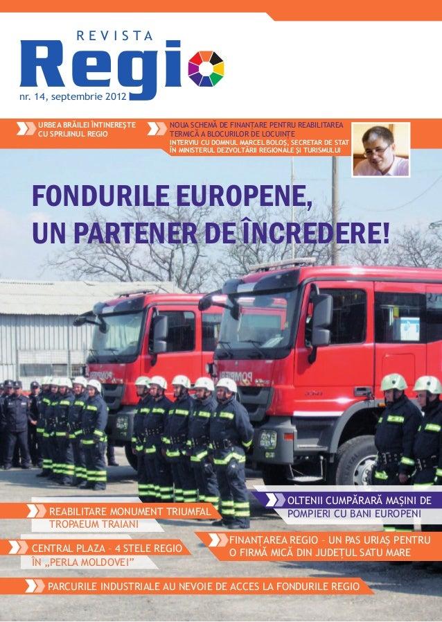 nr. 14, septembrie 2012re v i s t aUrbea Brăilei întinereştecu sprijinul RegioOltenii cumpărară maşini depompieri cu bani ...