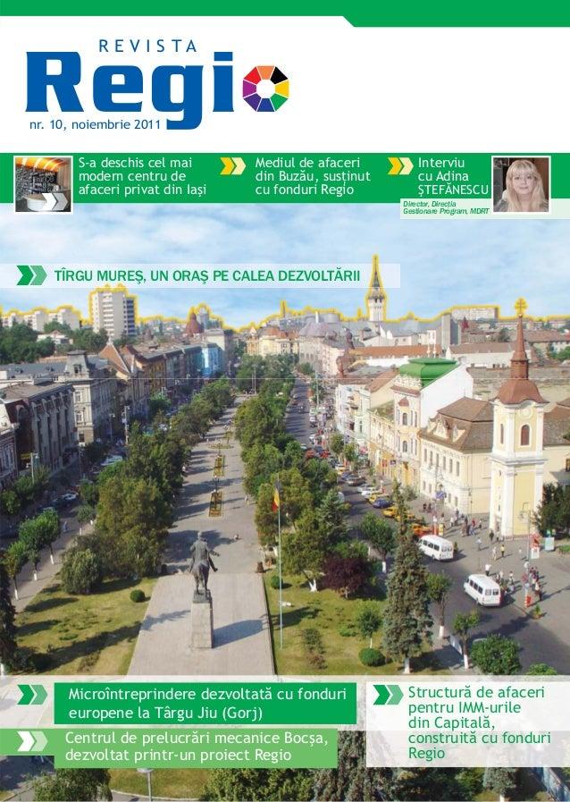 nr. 10, noiembrie 2011R E V I S T AS-a deschis cel maimodern centru deafaceri privat din IaşiMediul de afaceridin Buzău, s...