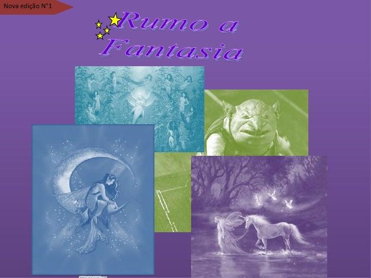 Nova edição N°1<br />Rumo a<br />Fantasia<br />