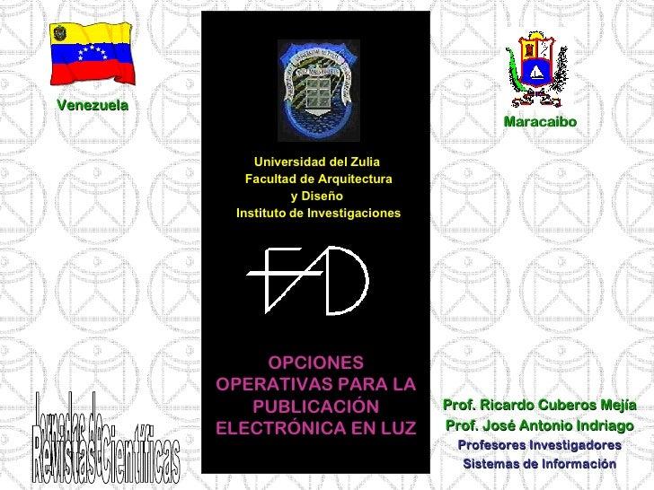 <ul><li>Universidad del Zulia  </li></ul><ul><li>Facultad de Arquitectura </li></ul><ul><li>y Diseño  </li></ul><ul><li>In...
