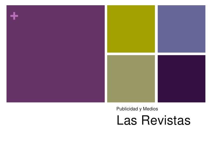 +    Publicidad y Medios    Las Revistas
