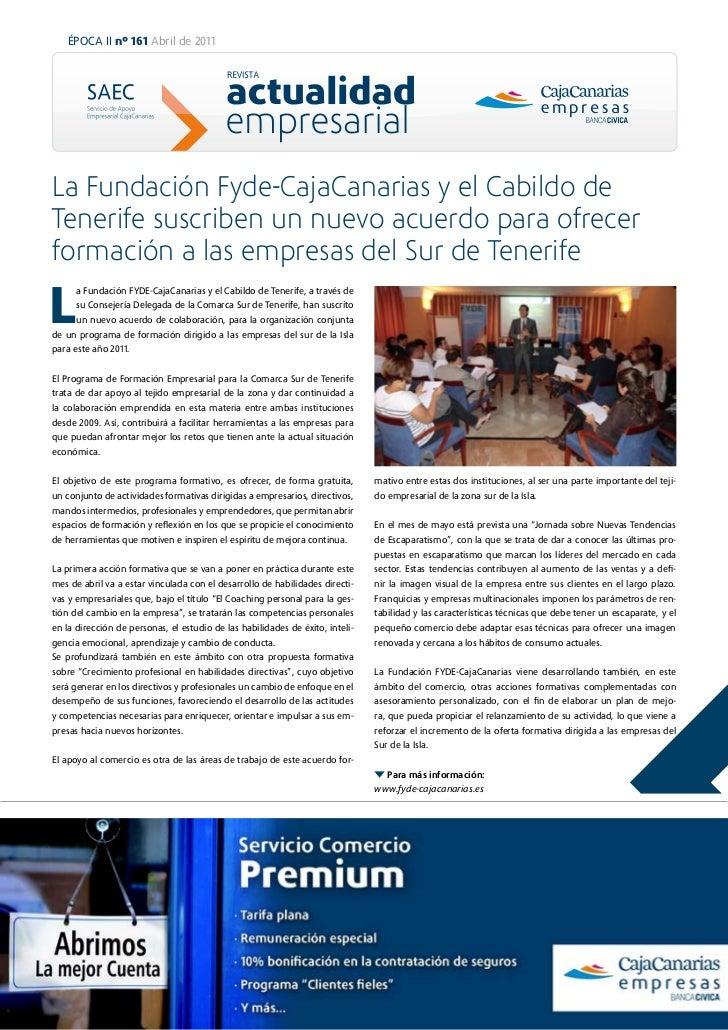 ÉPOCA II nº 161 Abril de 2011La Fundación Fyde-CajaCanarias y el Cabildo deTenerife suscriben un nuevo acuerdo para ofrece...