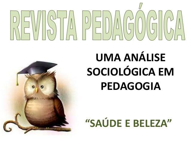 """UMA ANÁLISE SOCIOLÓGICA EM PEDAGOGIA """"SAÚDE E BELEZA"""""""