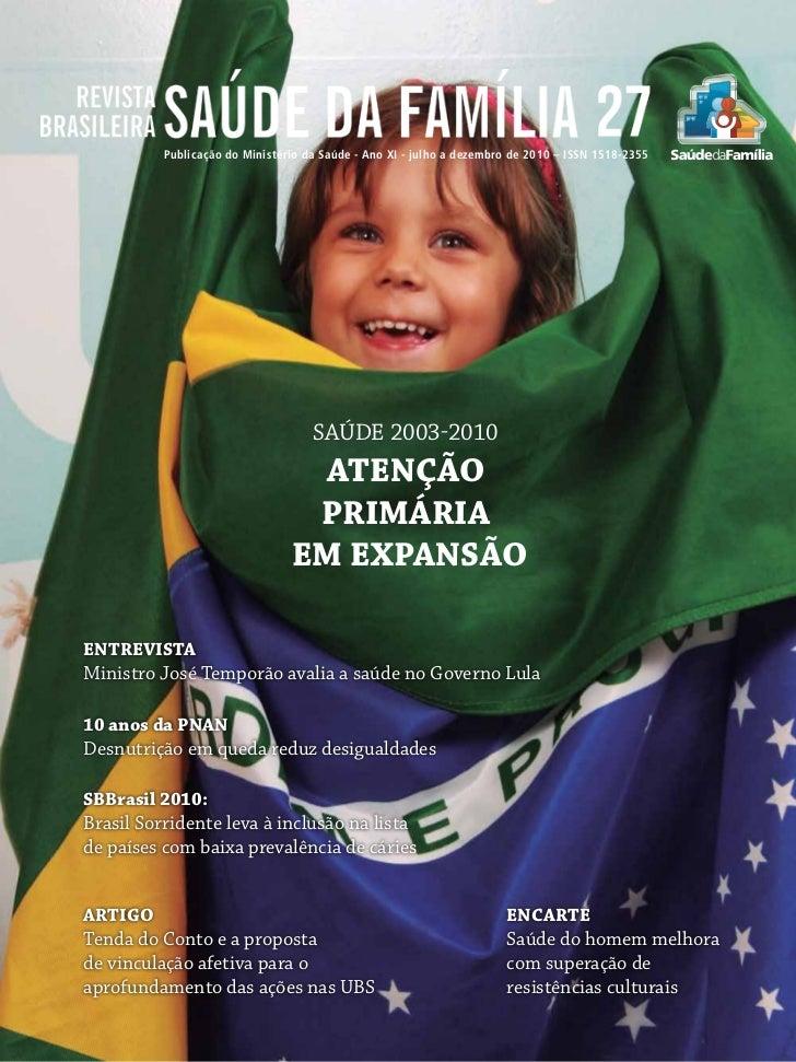 REVISTABRASILEIRA      D FAMÍLIA6            SAÚDE A     2            Publicação do Ministério da Saúde - Ano XI - - julho...